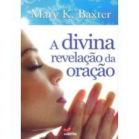 A-DIVINA-REVELACAO-DA-ORACAO-MARY-K-BAXTER---PROPOSITO-ETERNO