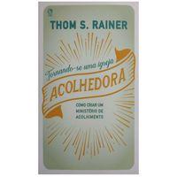 Tornando-se-uma-Igreja-Acolhedora-Thom-S.-Rainer