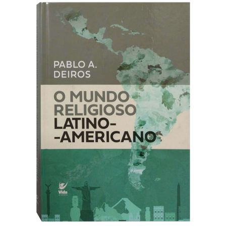 O-Mundo-Religioso-Latino-Americano-Pablo-A.-Deiros