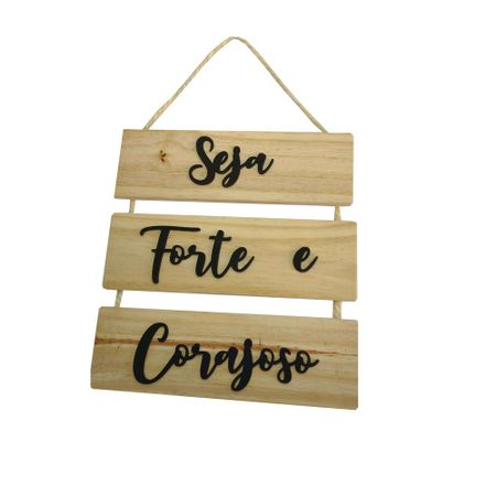 Placa-Madeira-Seja-Forte-e-Corajoso-3-Pecas