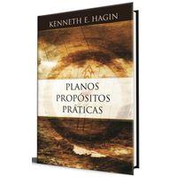 Planos-Propositos-e-Praticas-Kenneth-E-Hagin
